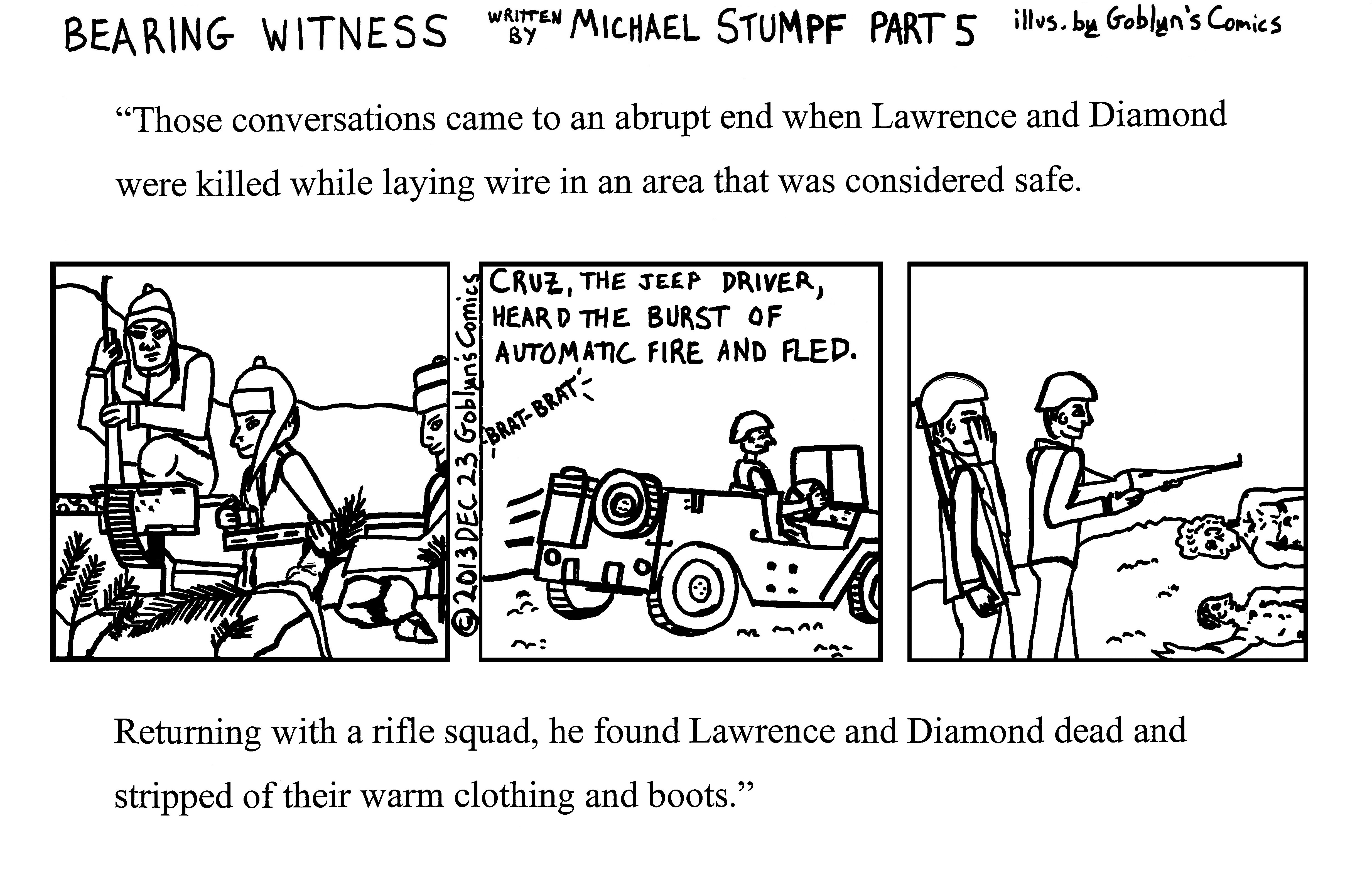 Bearing Witness Part 5 by Micahel Stumpf - Returning with a rifle squad, he found Lawrence and Diamond dead and stripped of their warm clothing and boots.