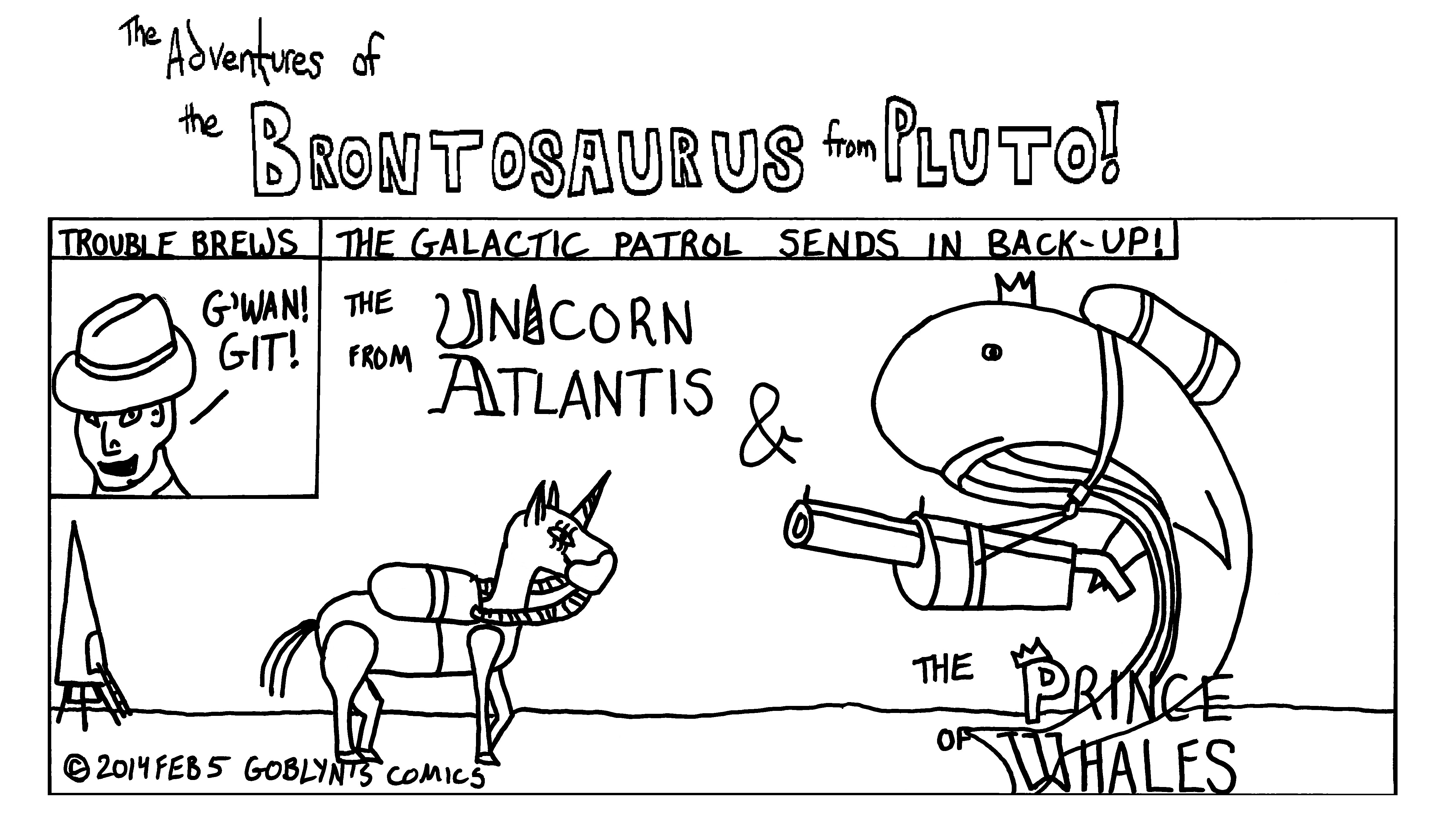 The Brontosaurus from Pluto - The Galactic Patrol sends back-up: the Unicorn from Atlantis and the Prince of Whales